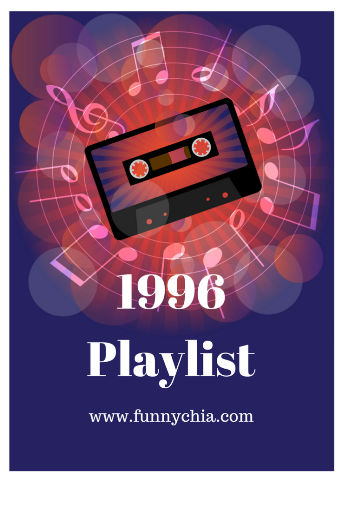 1996 Playlist; break-up songs, fun songs